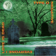 Type O Negative - Everyone I love is Dead